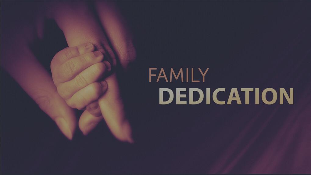 Family Dedication
